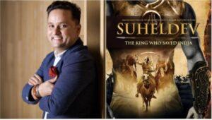 'सुहेलदेव – द किंग हू सेव्ह इंडिया' या कादंबरीचा लवकरच चित्रपट — अमिश त्रिपाठी